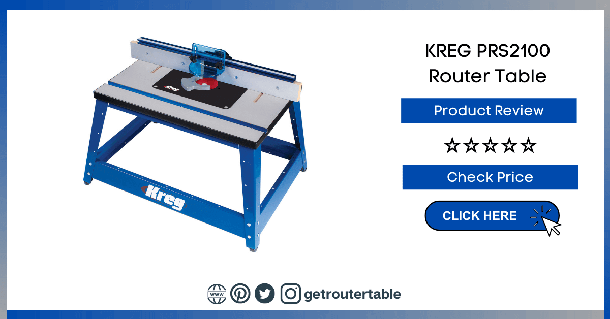 KREG PRS2100 Router Table Review